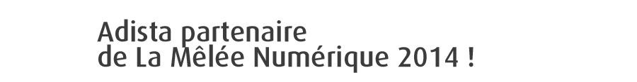 Adista partenaire de la Mélée Numérique 2014 !